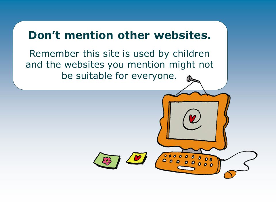 Don't mention other websites.