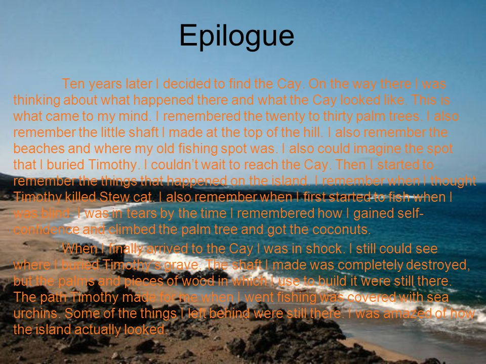 Epilogue Ten years later I decided to find the Cay.