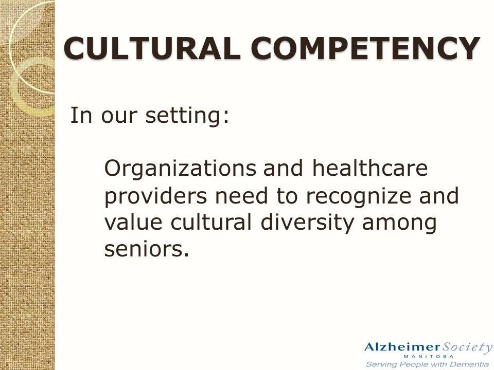 In our setting: Organizations and healthcare providers need to recognize and value cultural diversity among seniors.