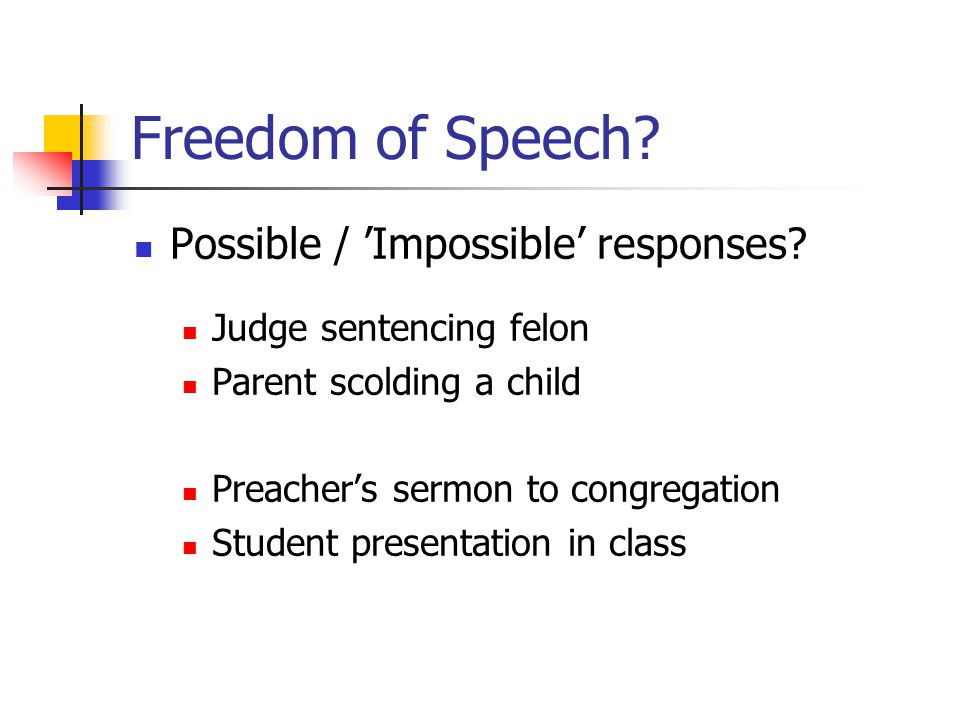 Freedom of Speech. Possible / 'Impossible' responses.