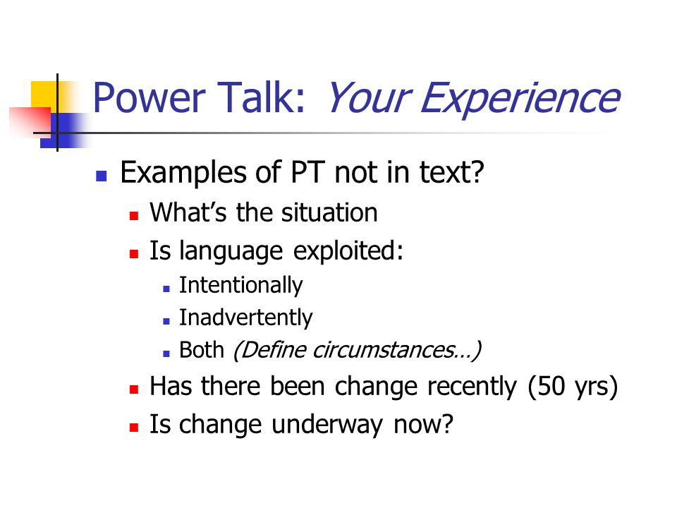 Power Talk: Your Experience Examples of PT not in text.