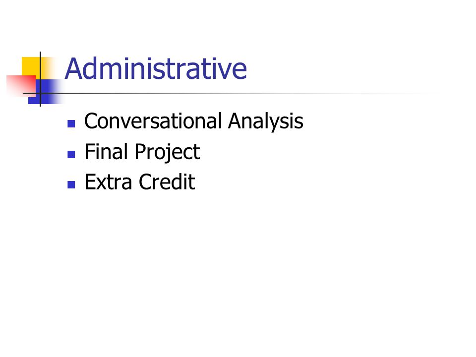 Administrative Conversational Analysis Final Project Extra Credit