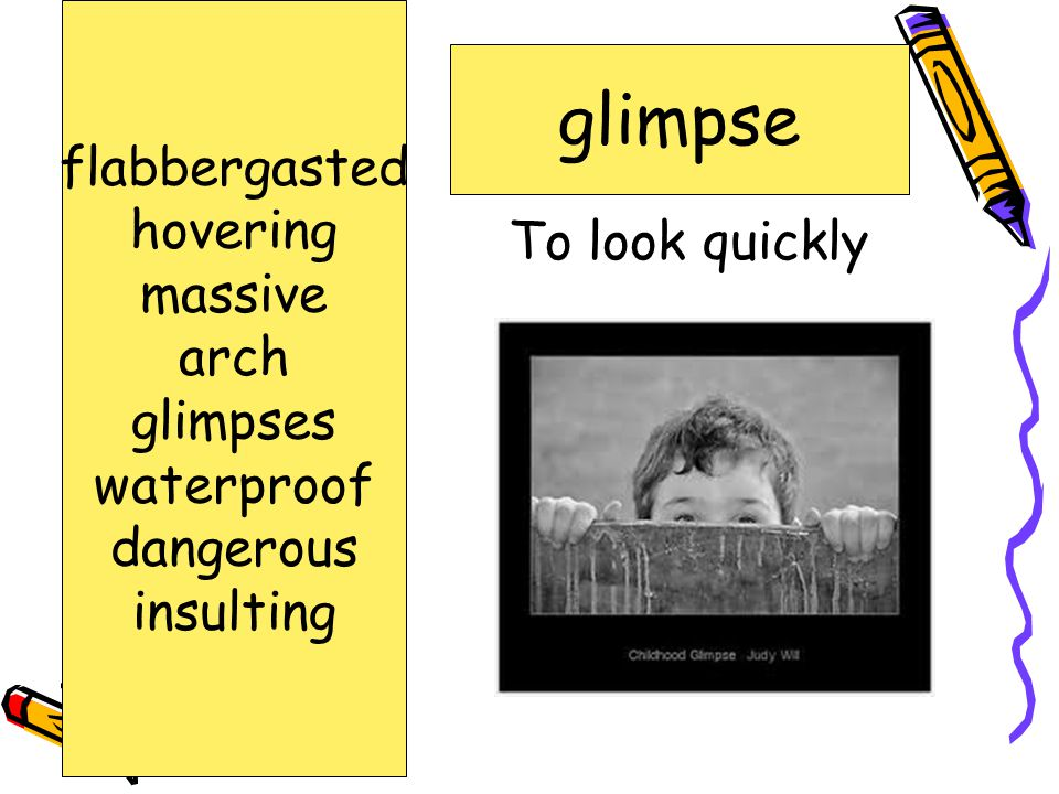 To look quickly glimpse flabbergasted hovering massive arch glimpses waterproof dangerous insulting