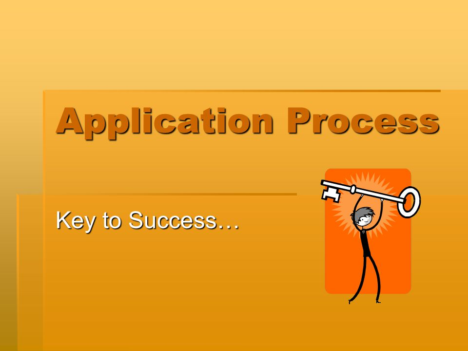 Top 10 Application Do's… 1.Arrive prepared with the information you need.
