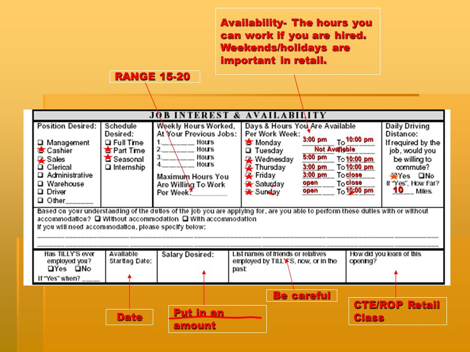 Put in an amount RANGE 15-20 CTE/ROP Retail Class Availability- The hours you can work if you are hired.