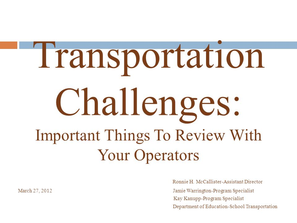 Transportation Challenges: Important Things To Review With Your Operators Ronnie H.
