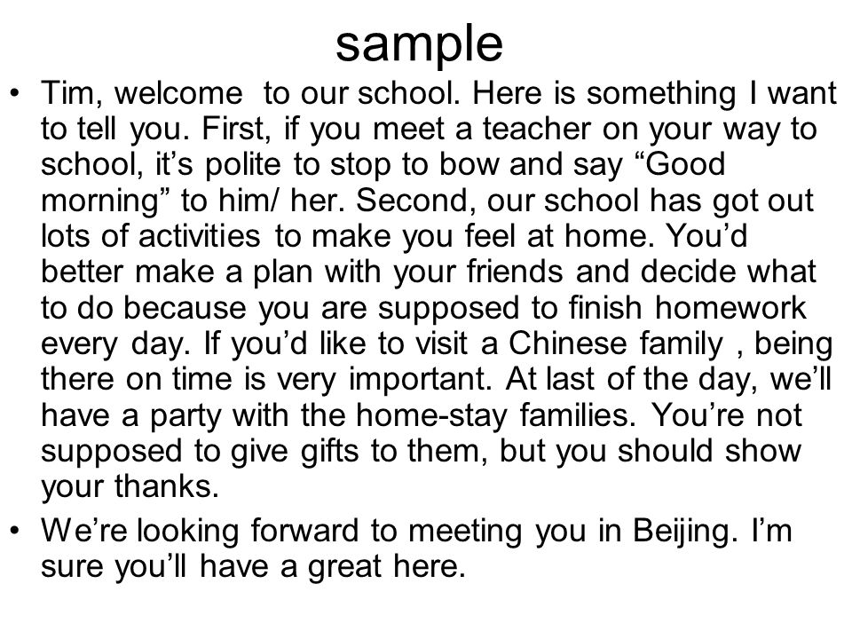 sample Tim, welcome to our school. Here is something I want to tell you. First, if you meet a teacher on your way to school, it's polite to stop to bo