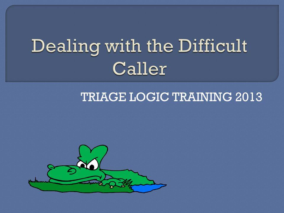 TRIAGE LOGIC TRAINING 2013