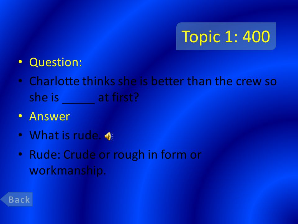 Topic 1: 200 Question: When Charlotte boards the ship she is _____ towards the crew.
