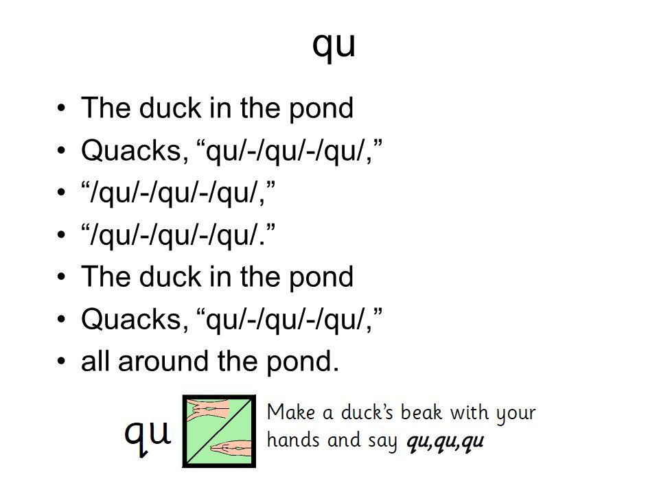 """qu The duck in the pond Quacks, """"qu/-/qu/-/qu/,"""" """"/qu/-/qu/-/qu/,"""" """"/qu/-/qu/-/qu/."""" The duck in the pond Quacks, """"qu/-/qu/-/qu/,"""" all around the pond"""