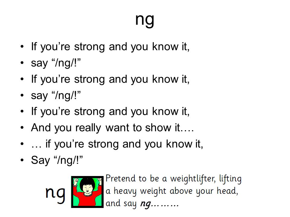 """ng If you're strong and you know it, say """"/ng/!"""" If you're strong and you know it, say """"/ng/!"""" If you're strong and you know it, And you really want t"""
