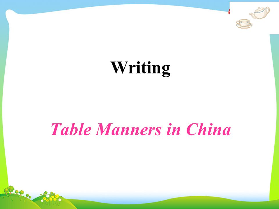 Writing Table Manners in China