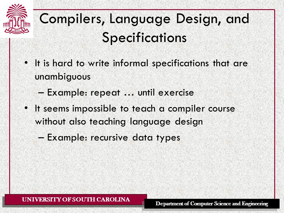 UNIVERSITY OF SOUTH CAROLINA Department of Computer Science and Engineering Why Study PL Concepts.