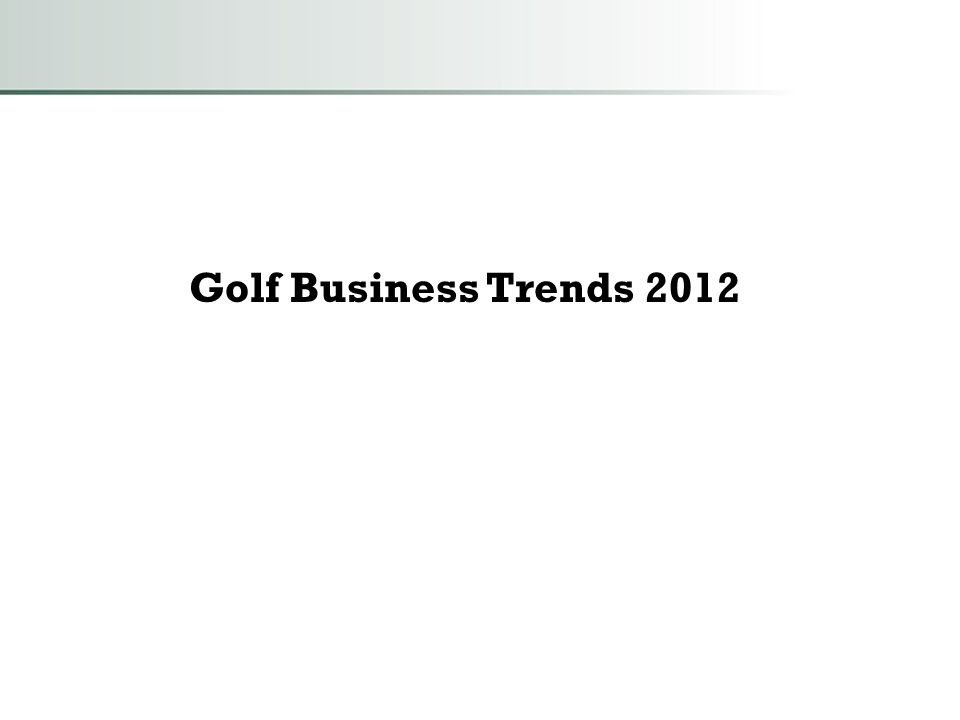 Golf Business Trends 2012
