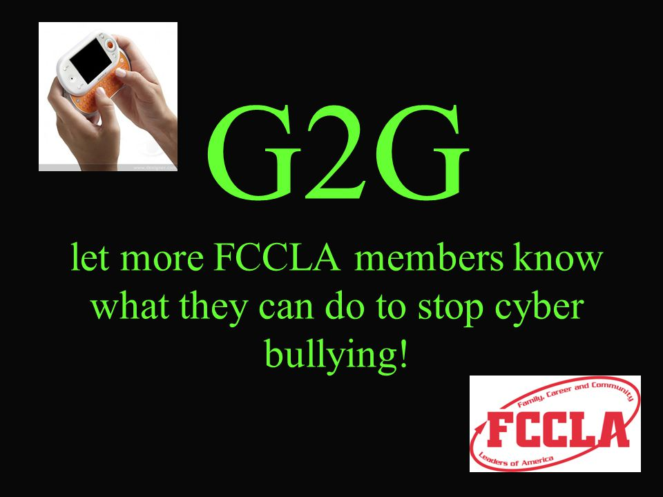 Review FCCLA and FACS involvement Bullying behaviors Recognizing yourself as a cyber bully Protecting yourself Real life Consequences