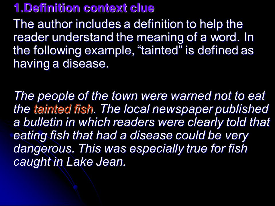 """1.Definition context clue The author includes a definition to help the reader understand the meaning of a word. In the following example, """"tainted"""" is"""