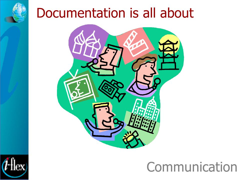 Documentation is all about Communication