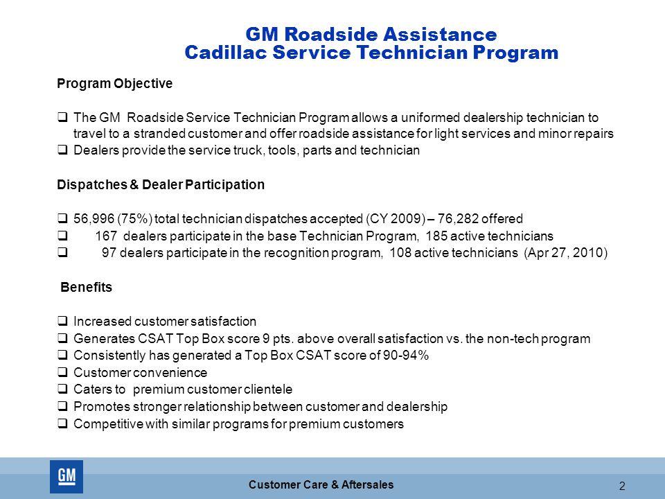 GM CONFIDENTIAL 2 Customer Care & Aftersales 2 Program Objective  The GM Roadside Service Technician Program allows a uniformed dealership technician
