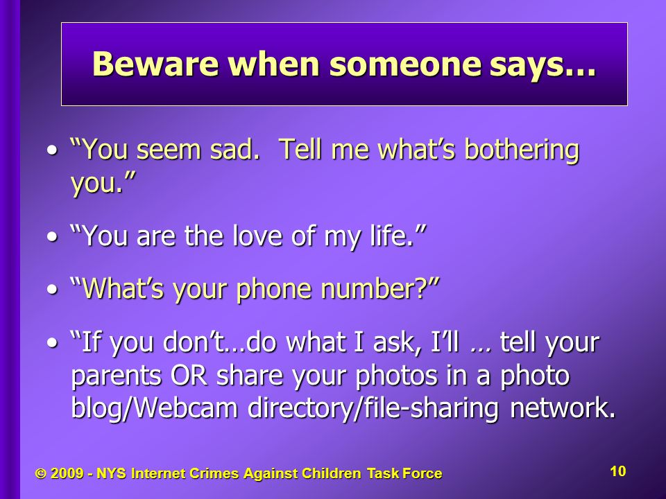 " 2009 - NYS Internet Crimes Against Children Task Force ""You seem sad. Tell me what's bothering you.""""You seem sad. Tell me what's bothering you."" ""Y"