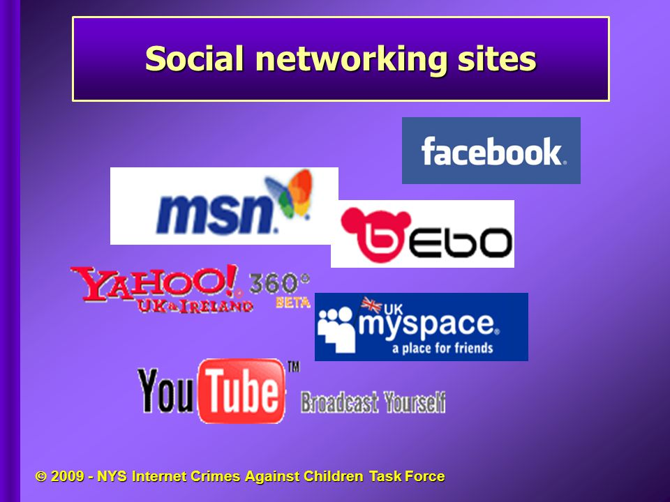  2009 - NYS Internet Crimes Against Children Task Force Social networking sites