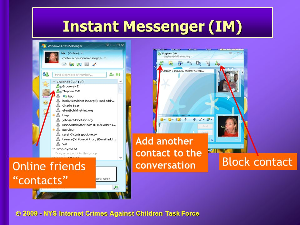  2009 - NYS Internet Crimes Against Children Task Force  Never download from anyone you don't know.
