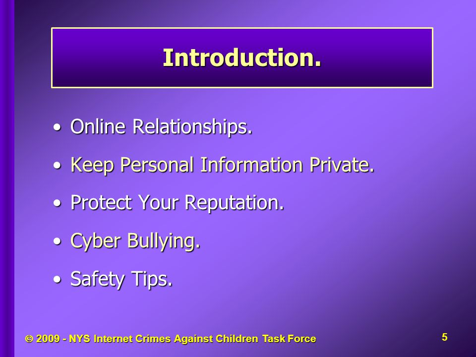  2009 - NYS Internet Crimes Against Children Task Force Online Relationships.Online Relationships. Keep Personal Information Private.Keep Personal In