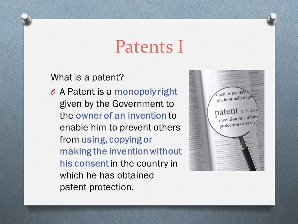 Patents I What is a patent.