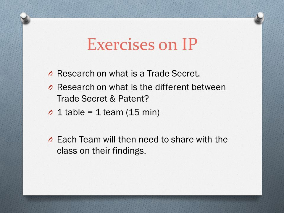 Exercises on IP O Research on what is a Trade Secret.