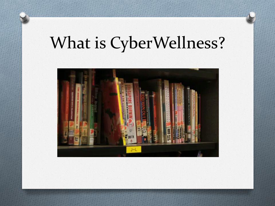 What is CyberWellness?
