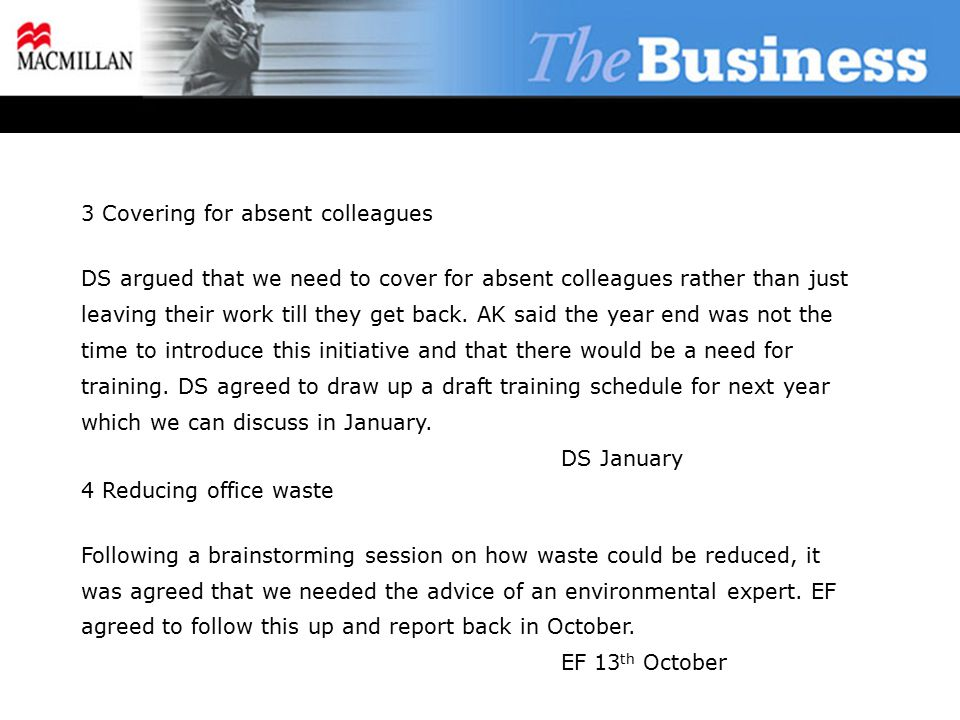 3 Covering for absent colleagues DS argued that we need to cover for absent colleagues rather than just leaving their work till they get back.