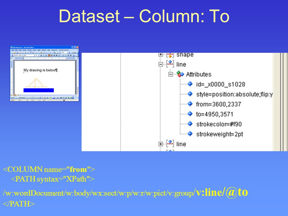 Dataset – Column: To /w:wordDocument/w:body/wx:sect/w:p/w:r/w:pict/v:group /v:line /@to