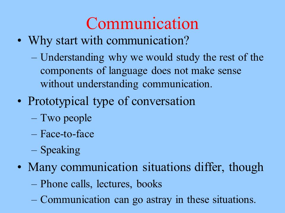 Communication Why start with communication.