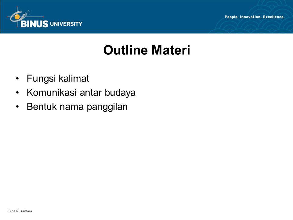 Bina Nusantara Outline Materi Fungsi kalimat Komunikasi antar budaya Bentuk nama panggilan