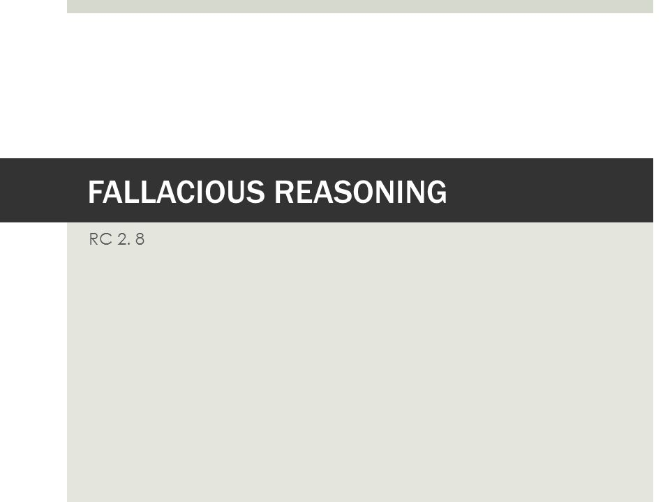 WHAT IS A FALLACY. A fallacy is an error in reasoning.