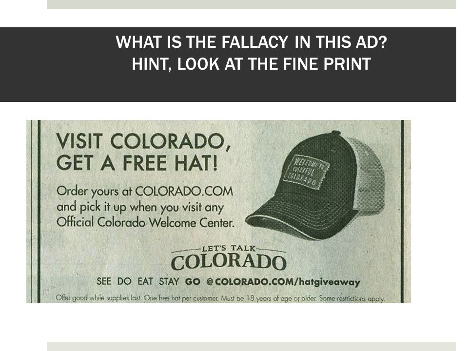 WHAT IS THE FALLACY IN THIS AD? HINT, LOOK AT THE FINE PRINT