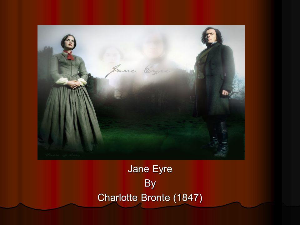 Jane Eyre By Charlotte Bronte (1847)