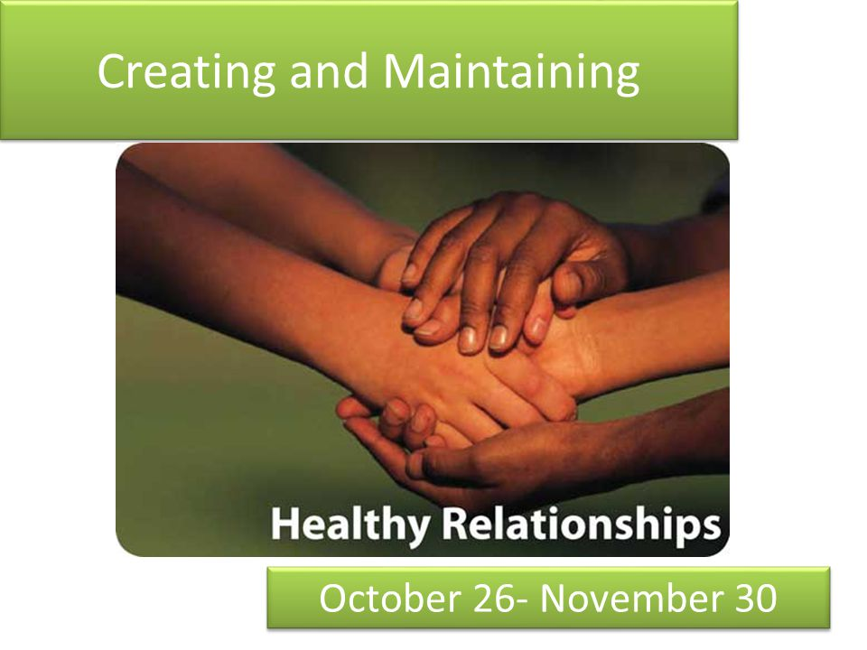 Creating and Maintaining October 26- November 30