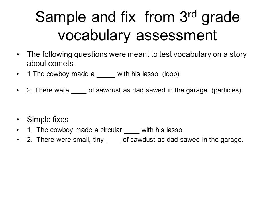 Sample and fix from 3 rd grade vocabulary assessment The following questions were meant to test vocabulary on a story about comets.