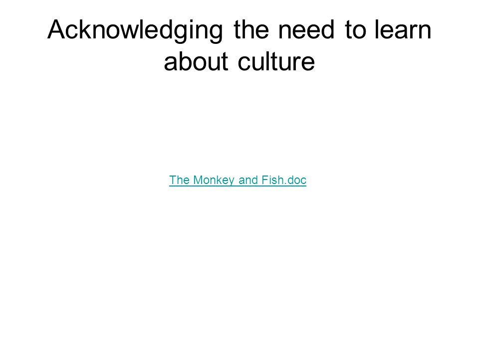 Acknowledging the need to learn about culture The Monkey and Fish.doc