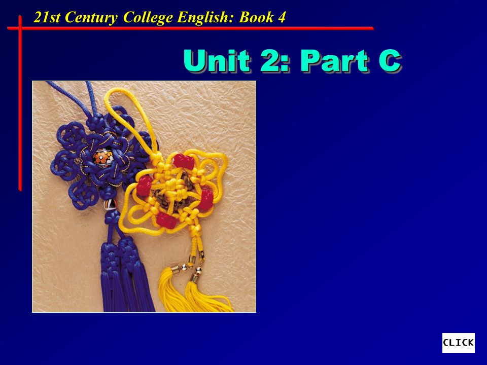 21st Century College English: Book 4 Unit 2: Part C