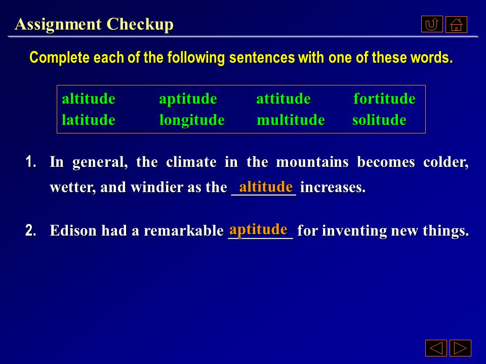 Assignment Checkup Complete each of the following sentences with one of these words.