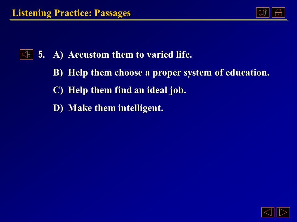 Listening Practice: Passages Questions 《听说教程 IV 》 Part 4.3, p.23 Passage 2