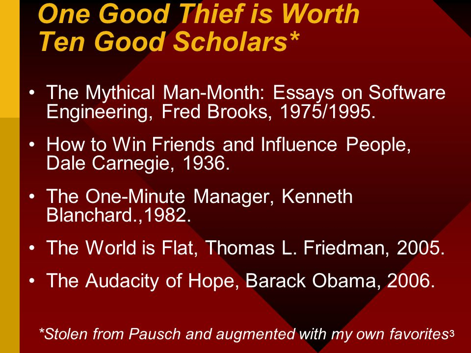 reu in hci randy pausch s the last lecture toward a plan for  3 one good thief is worth ten good scholars the mythical man month