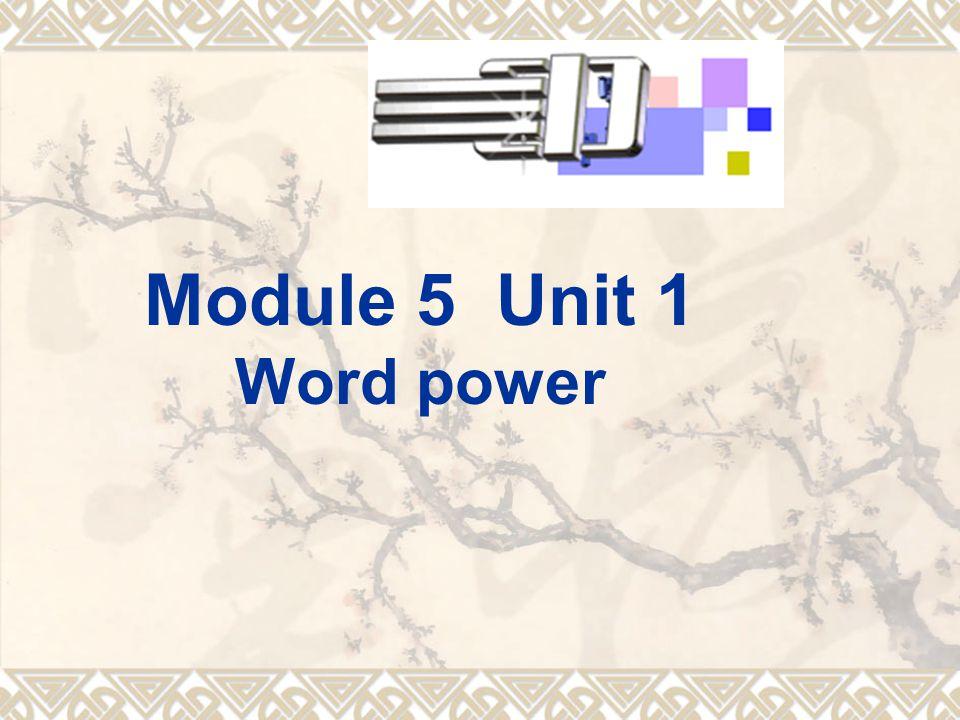 Module 5 Unit 1 Word power