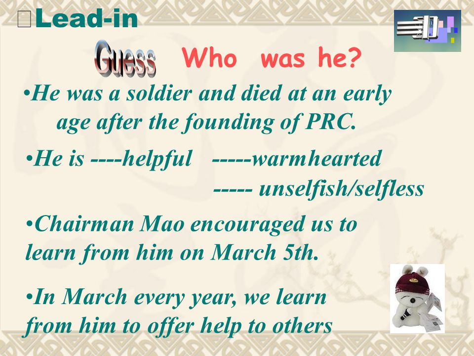 Who was he.He is ----helpful Chairman Mao encouraged us to learn from him on March 5th.