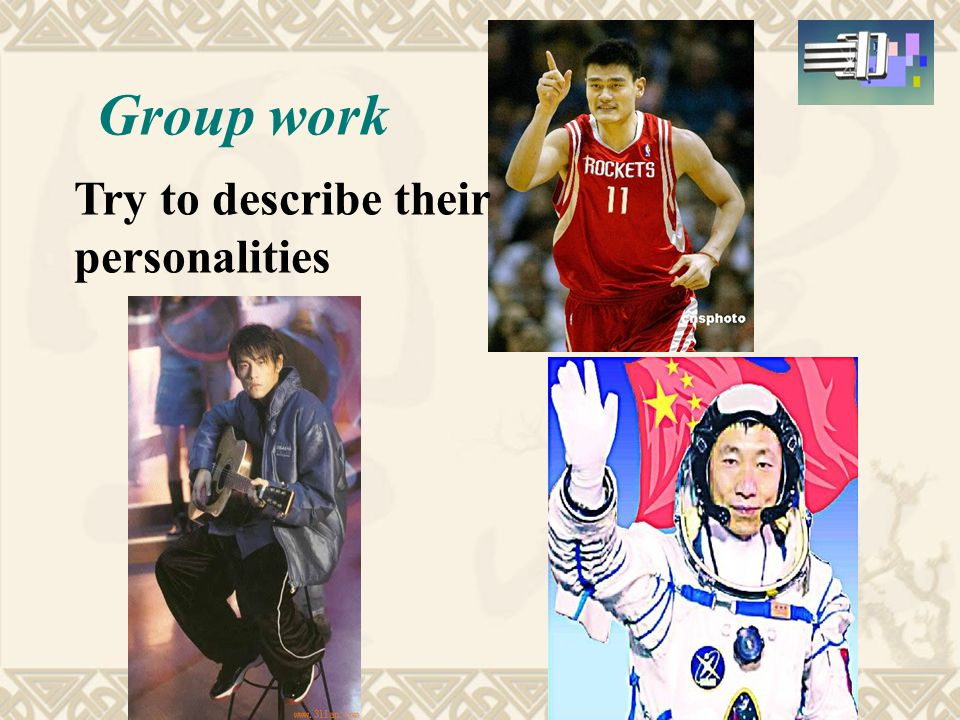 Group work Try to describe their personalities