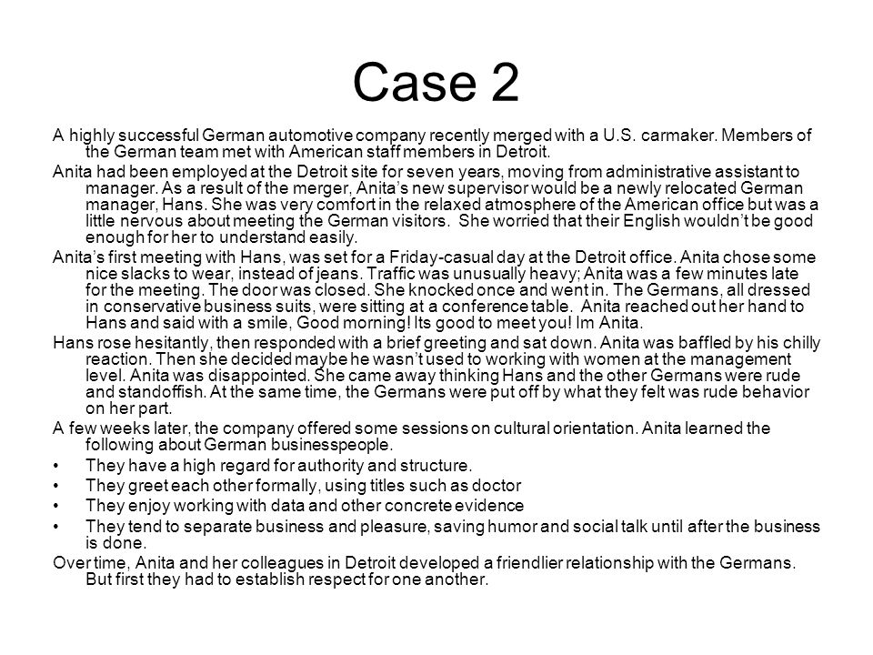 Case 2 A highly successful German automotive company recently merged with a U.S.