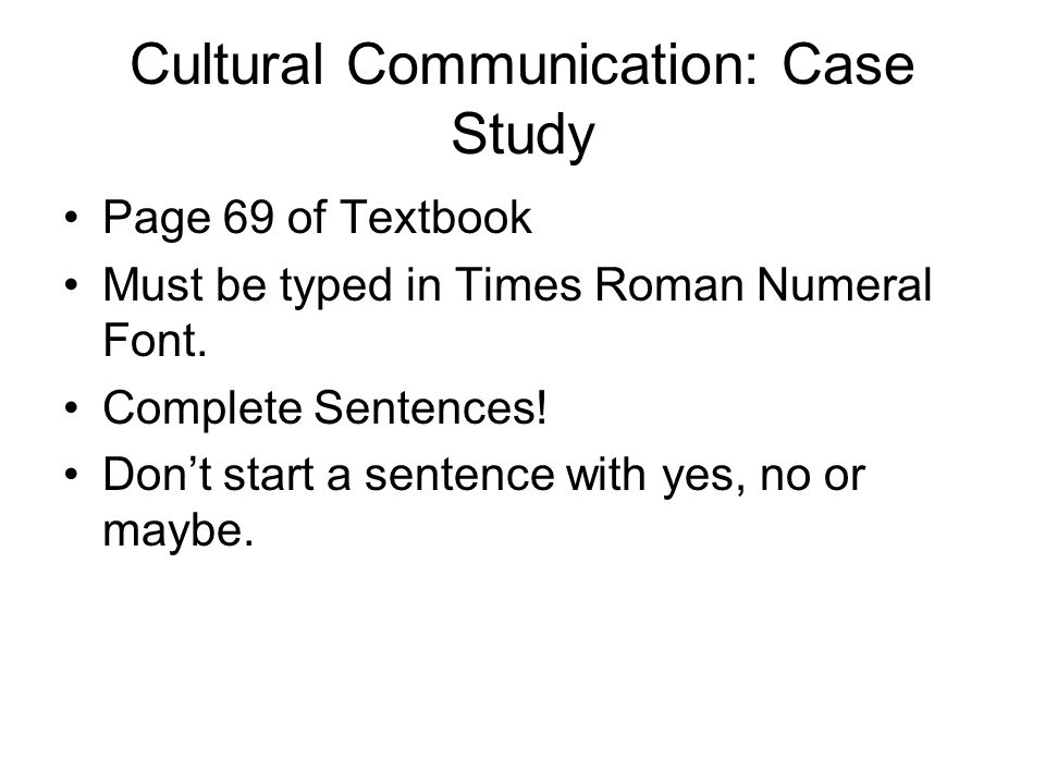 Cultural Communication: Case Study Page 69 of Textbook Must be typed in Times Roman Numeral Font.