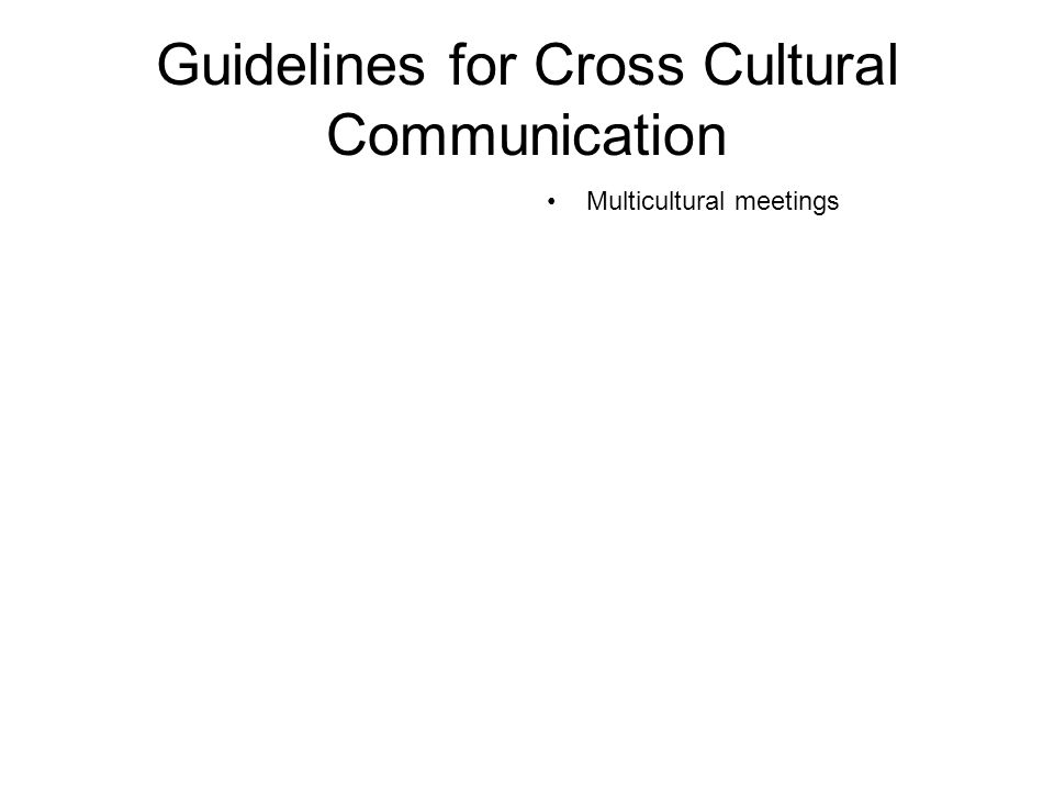 Guidelines for Cross Cultural Communication Multicultural meetings