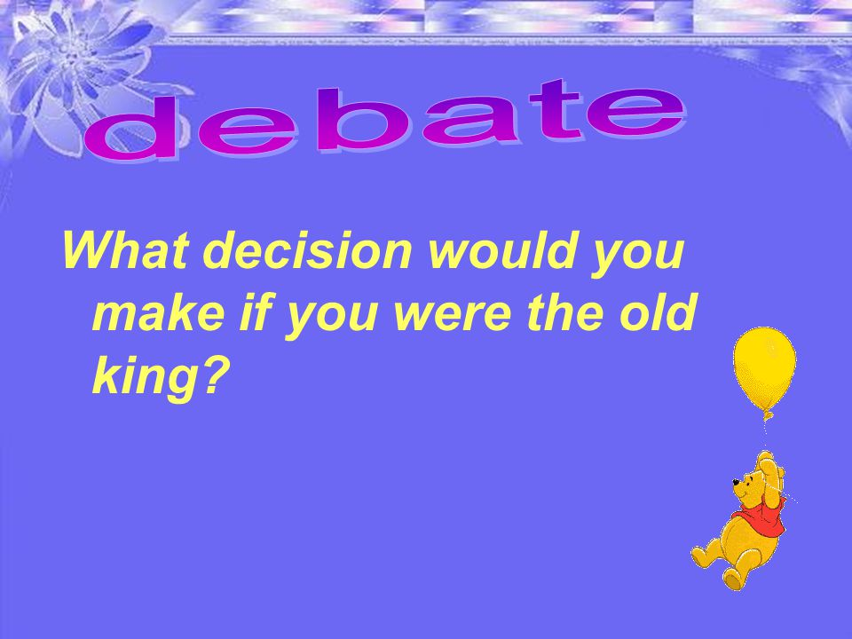 What decision would you make if you were the old king?